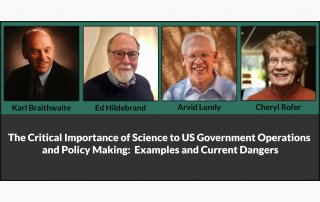The Critical Importance of Science to US Government Operations and Policy Making: Examples and Current Dangers